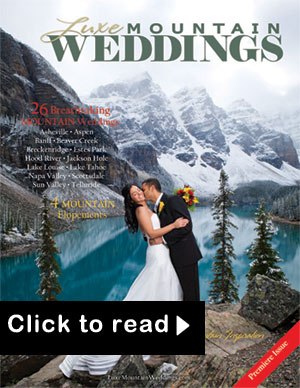 Luxe Mountain Weddings Magazine - Issue 1