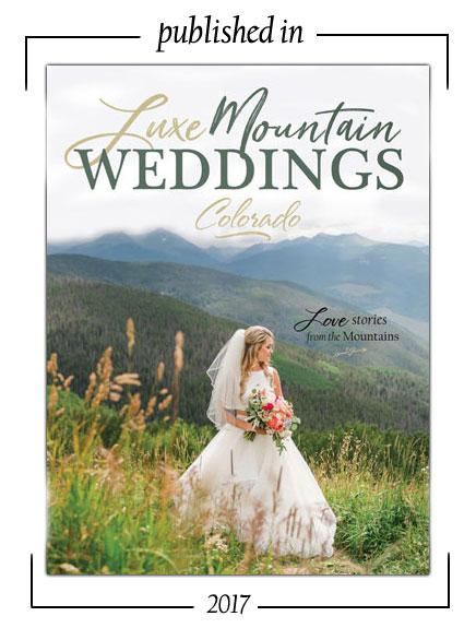 Luxe Mountain Weddings - Colorado 2017